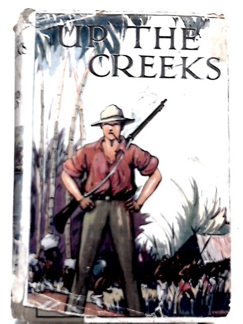 Up the Creeks By Edward Shirley