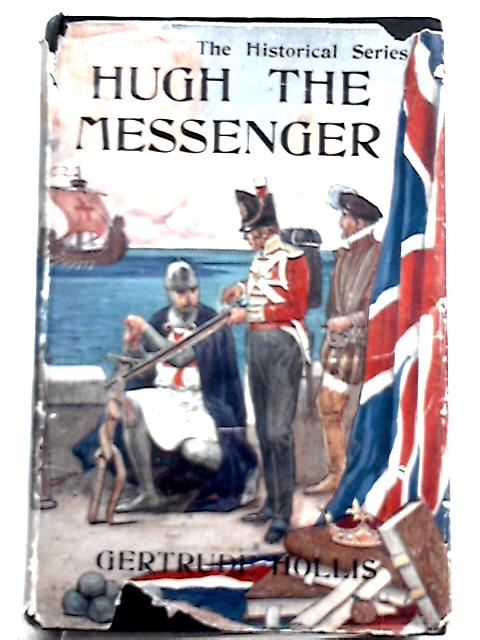 Hugh the Messenger By Gertrude Hollis