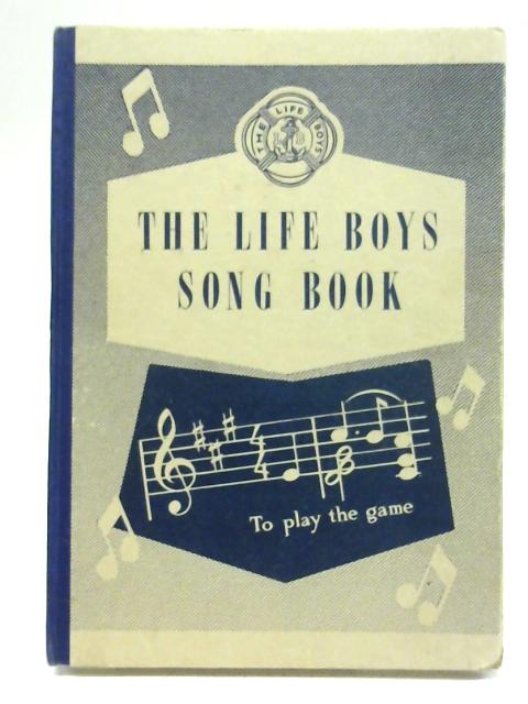 The Life Boys Song Book By Unstated