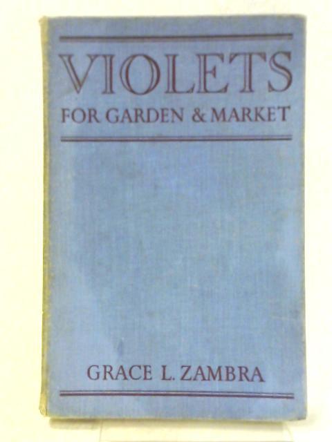 Violets for Garden & Market By Grace L. Zambra