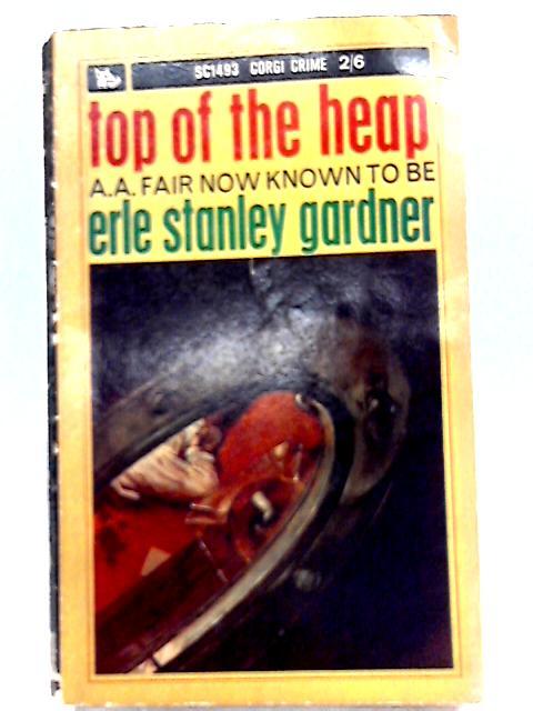 Top of the Heap By Erle Stanley Gardner