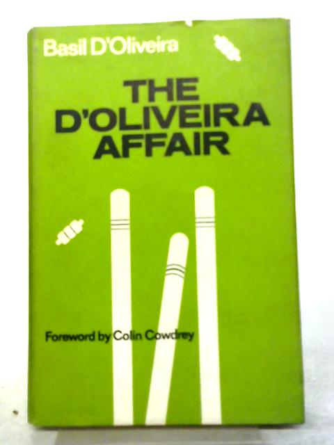 The D'Oliveira Affair By Colin Cowdrey