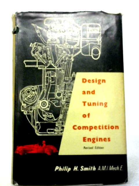 The Design & Tuning Of Competition Engines By Philip H Smith