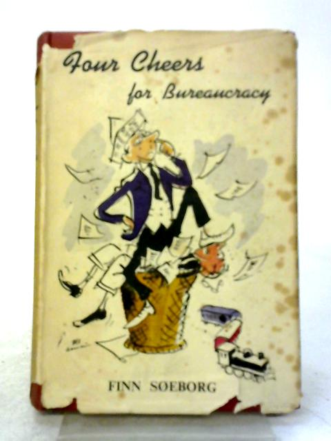 Four Cheers For Bureaucracy By Finn Soeborg