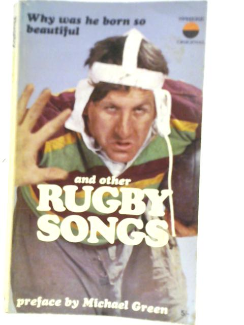 Why Was he Born So Beautiful and Other Rugby Songs By Michael Green