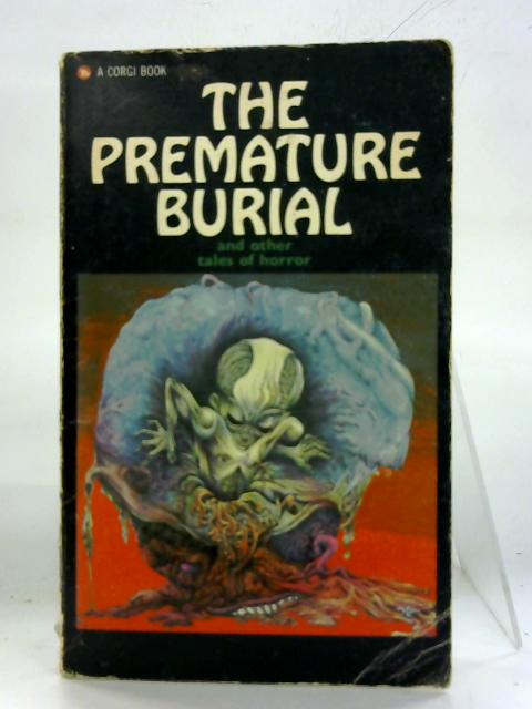 The Premature Burial and other Tales of Horror. by Anon