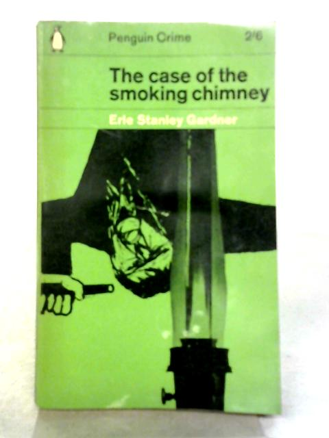 The Case Of The Smoking Chimney By Erle Stanley Gardner
