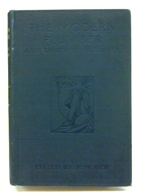 The Modern Plumber And Sanitary Engineer Vol V by R.H. Bew