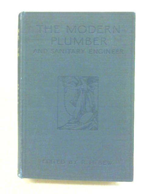 The Modern Plumber And Sanitary Engineer Vol ii by Richard H. Bew [ed.]