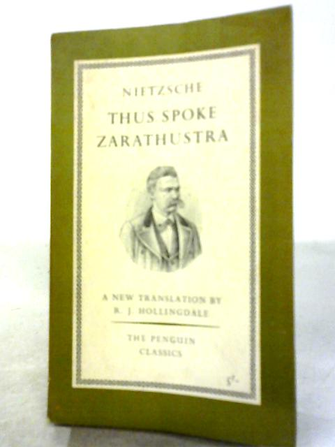 Thus Spoke Zarathustra: A Book For Everyone And No One (Penguin Classics ;no.L118) By Friedrich Wilhelm Nietzsche