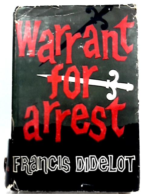 Warrant for Arrest By Francis Didelotm, W. G. Corp (Tr.)