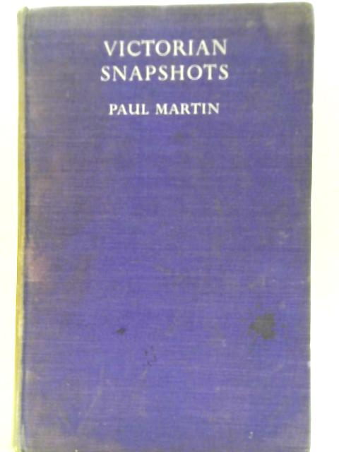 Victorian Snapshots. By Paul Martin