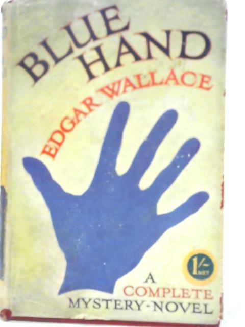 Blue Hand By Edgar Wallace