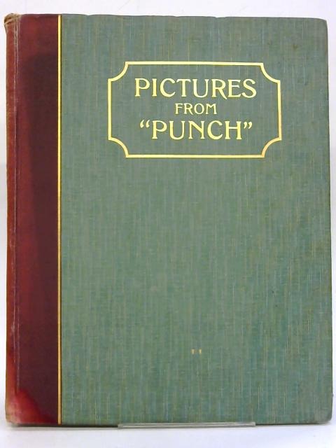 Pictures from 'Punch' Vol II. By Various