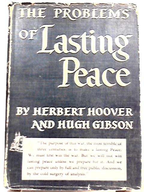 The Problems of Lasting Peace By Herbert Hoover, Hugh Gibson