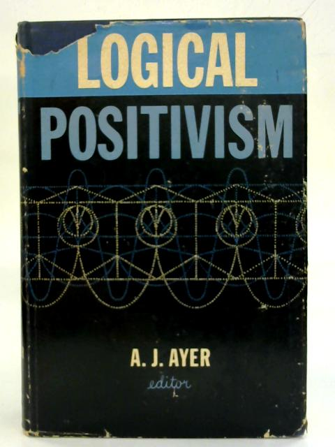 Logical Positivism. By A. J. Ayer