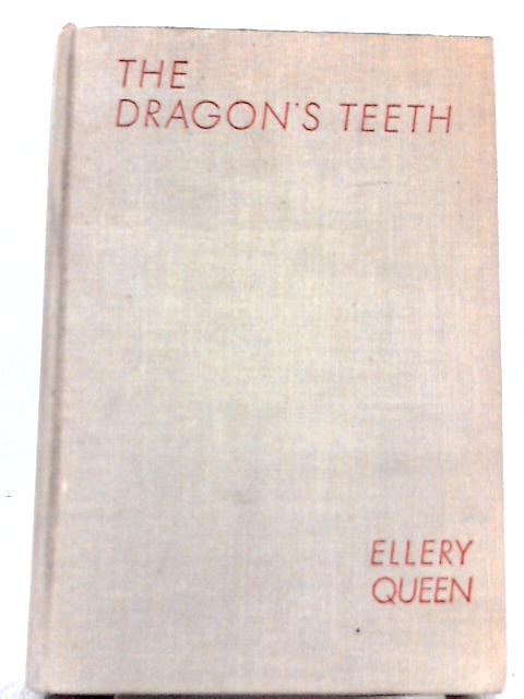 Dragon's Teeth By Ellery Queen