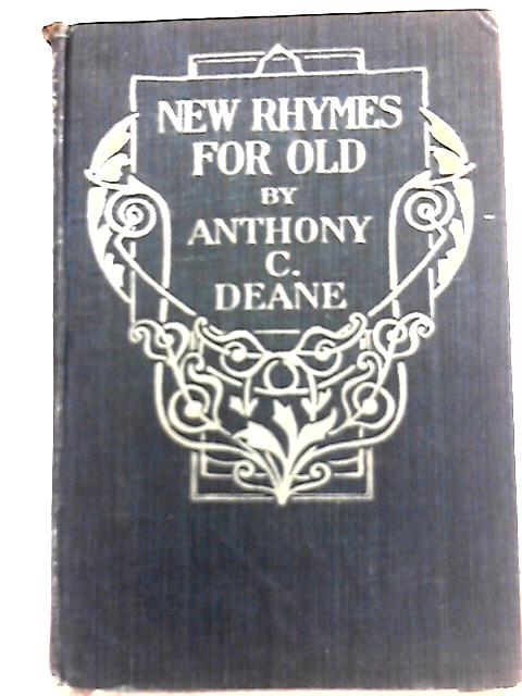 New Rhymes for Old and Other Verses By Anthony C. Deane