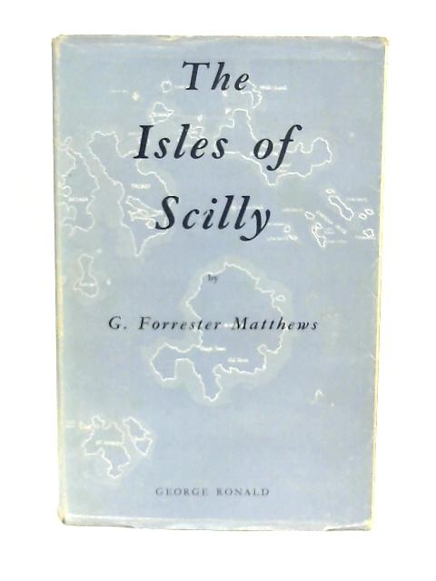 The Isles Of Scilly By Matthews G. Forrester