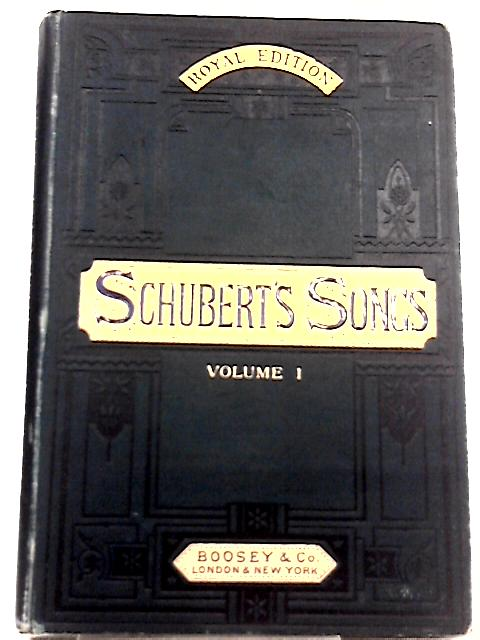 Sixty Songs by Schubert, with German and English Words Vol. I By Maria X. Hayes