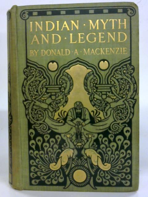 Indian Myth and Legend. by Donald A. MacKenzie