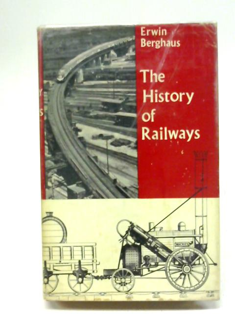 The History of Railways By Erwin Berghaus