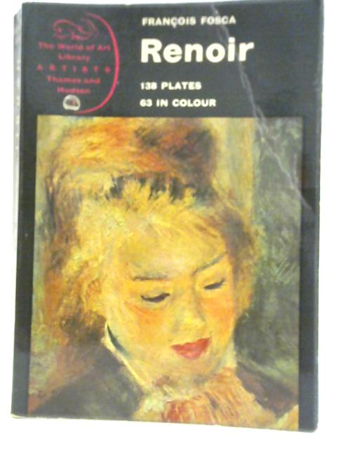 Renoir: His Life and Work By Francois Fosca