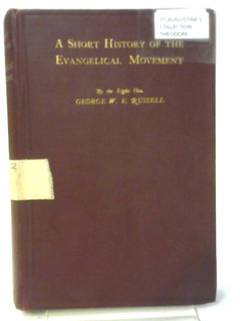 A Shorter History of the Evangelical Movement By George W. E. Russell