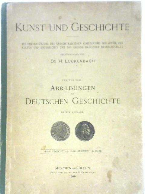 Kunst Und Geschichte. Zweiter Teil: Abbildungen Zur Deutschen Geschichte By H Luckenbach