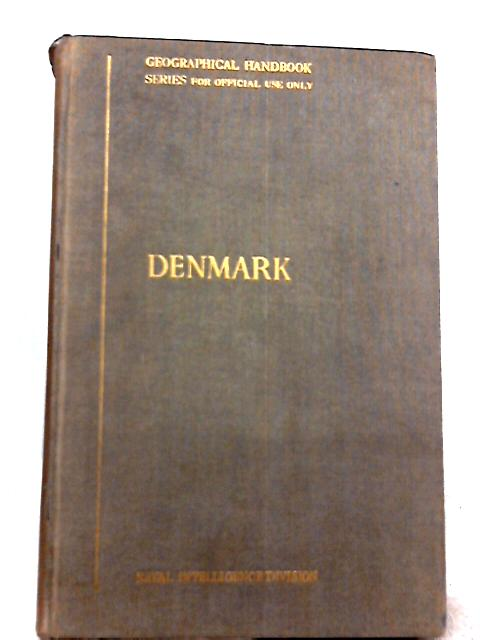 B. R. 509 (Restricted) Geographical Handbook Series for Offical Use Only - Denmark. January 1944 By Naval Intelligence Division
