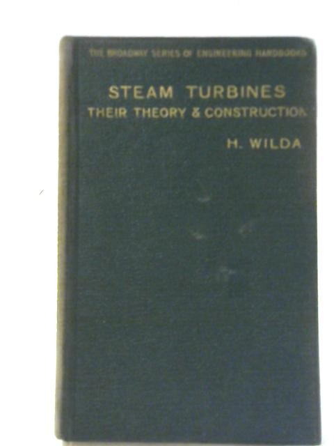 Steam Turbines - Development and Engineering By H. Wilda
