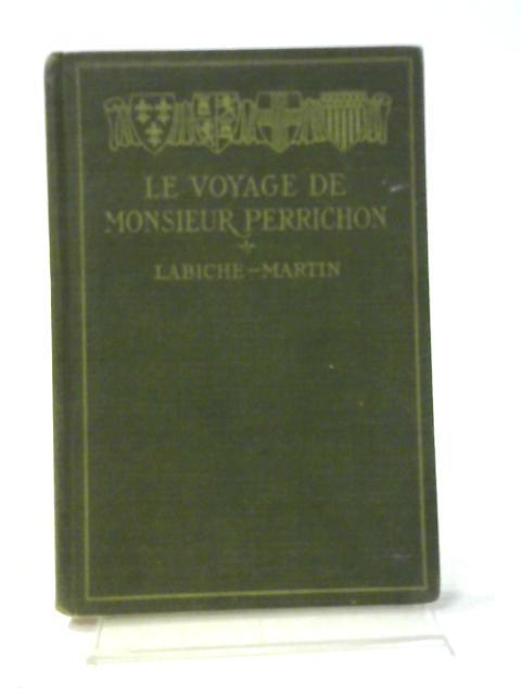 Le Voyage De Monsieur Perrichon: Comédie En Quatre Actes By Eugene Labiche and Edouard Martin