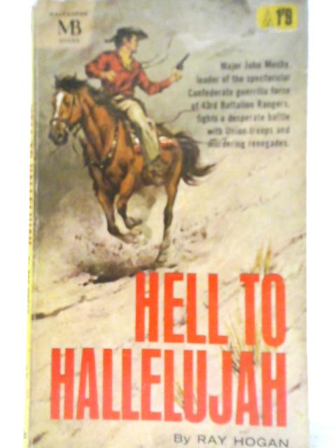 Hell to Hallelujah By Ray Hogan