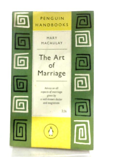 The Art of Marriage By Mary Macaulay
