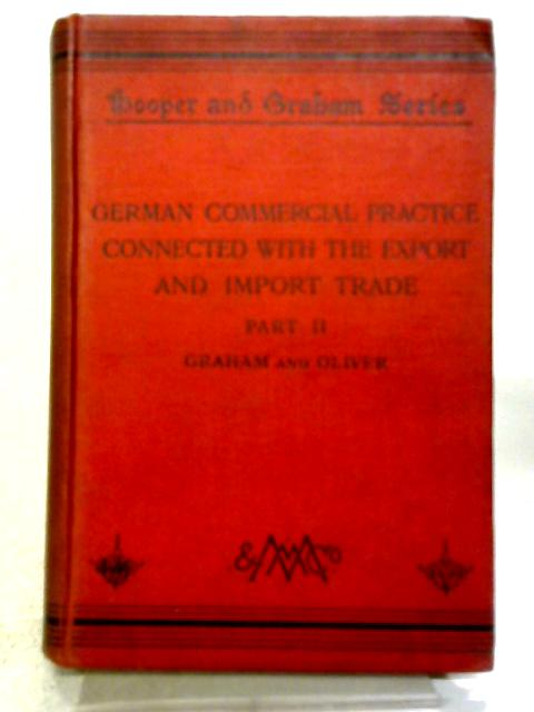 German Commercial Practice Connected With The Export And Import Trade. Part 2 By James Graham