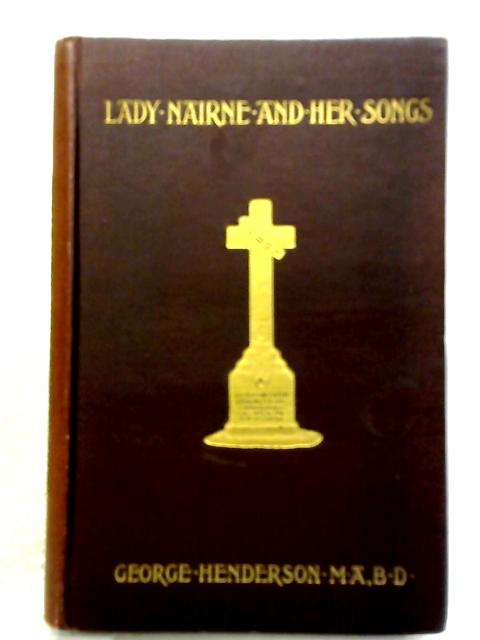 Lady Nairne And Her Songs By Rev. George. Henderson