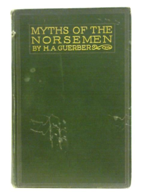 Myths Of The Norsemen By Ha Guerber
