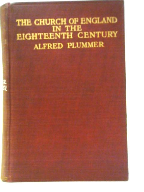 The Church in England in the Eighteenth Century By Alfred Plummer