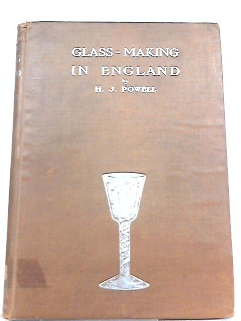 Glass-making in England By Harry J. Powell