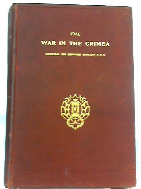 The War in the Crimea By Sir Edward Hamley