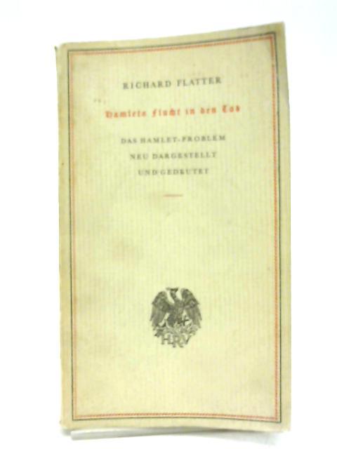 Hamlets Flucht in den Tod By Richard Flatter