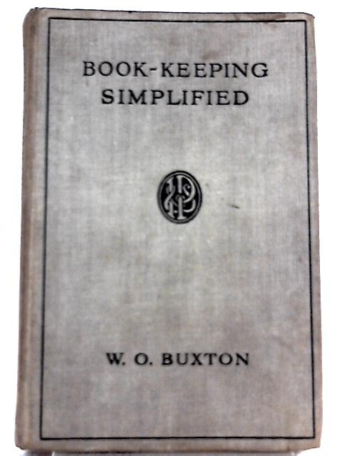 Book-Keeping Simplified By W. O. Buxton