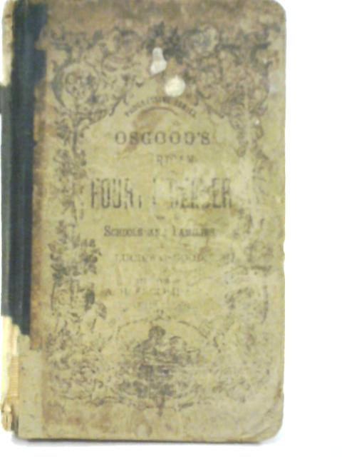 Osgood's American Fourth Reader for Schools and Family By Lucius Osgood