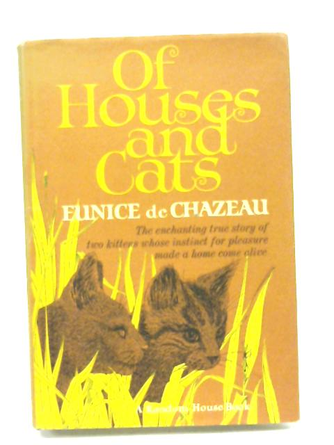 Of Houses and Cats By Eunice de Chazeau