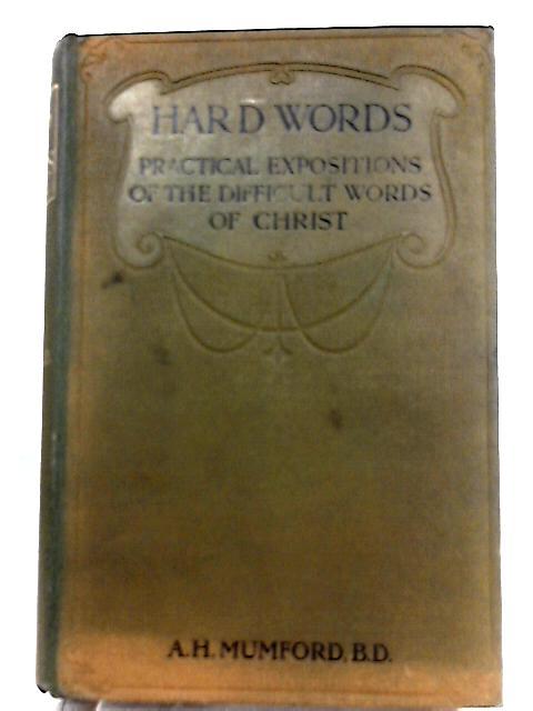 Hard Words By A. H. Mumford