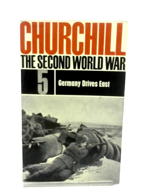 The Second World War No 5 Germany Drives East By Winston S. Churchill