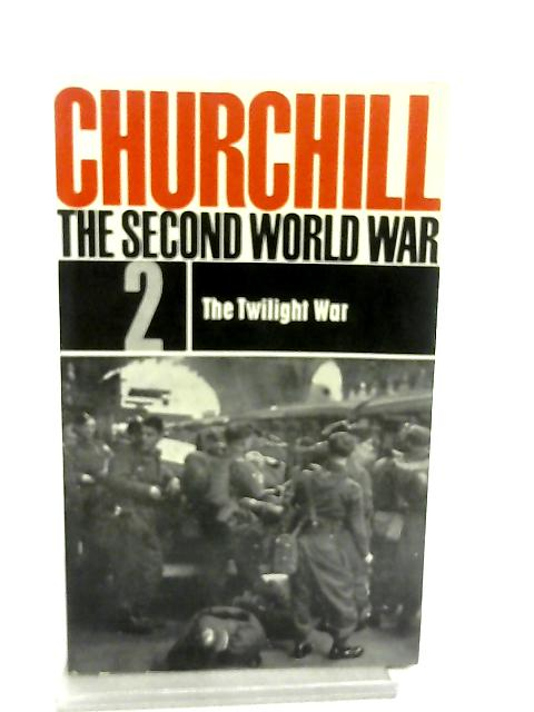 Churchill the Second World War No 2 The Twilight War By Winston S. Churchill