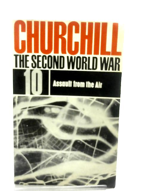 The Second World War No 10 Assault from the Air By Winston S. Churchill