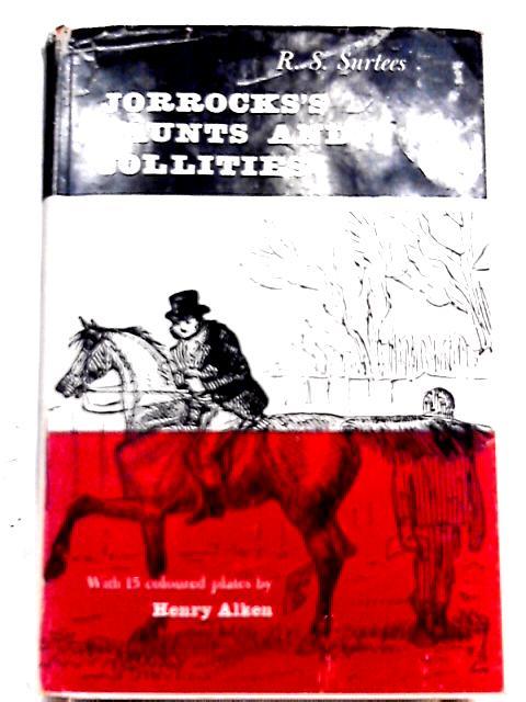 Jorrock's Jaunts and Jollities By R. S. Surtees