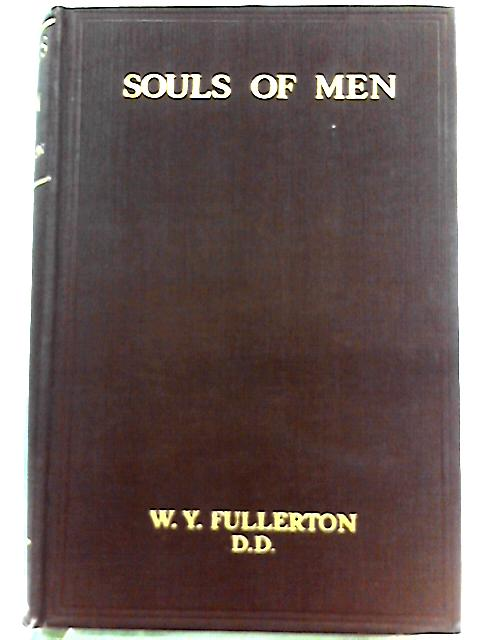 Souls of Men: Studies in the Problems of the Church of To-day By William Young Fullerton